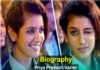 priya prakash varrier biography in punjabi, priya prakash varrier family, priya prakash varrier mother, priya prakash varrier father, priya prakash varrier boyfriend, priya prakash biography,blog