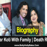 Sabar Koti | Biography | Death Reason | Family | Wife | Mother | DOB | Age