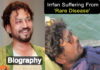 actor irrfan khan rare disease, irrfan khan rare disease name, irrfan khan biography, irrfan khan family, irrfan khan wife, irrfan khan children, irrfan khan age, irrfan khan father, irrfan khan mother,