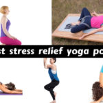 Best stress relief yoga poses for a stress free life