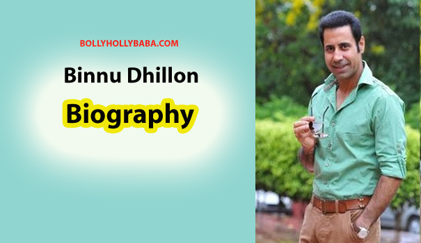 Binnu Dhillon Biography,actor,comedian