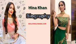 Hina Khan Biography, Family, age, husband