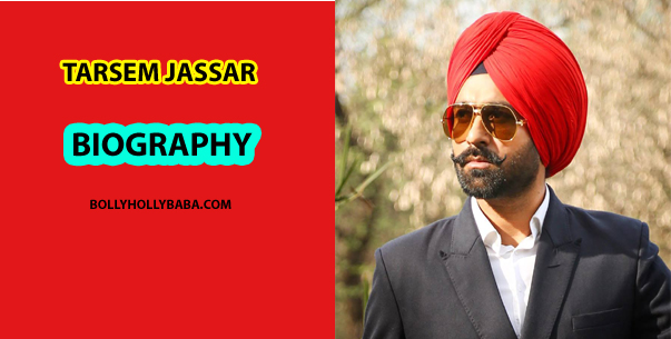Tarsem Jassar Biography, family,songs copy