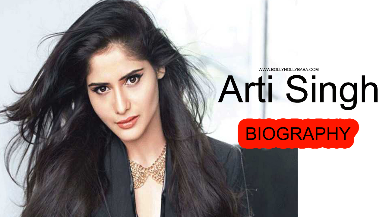 Arti Singh Biography,bigg boss 13 arti singh,family,personal life,career,amrried or unmarried,lifestyle,arti vs siddhath shukla