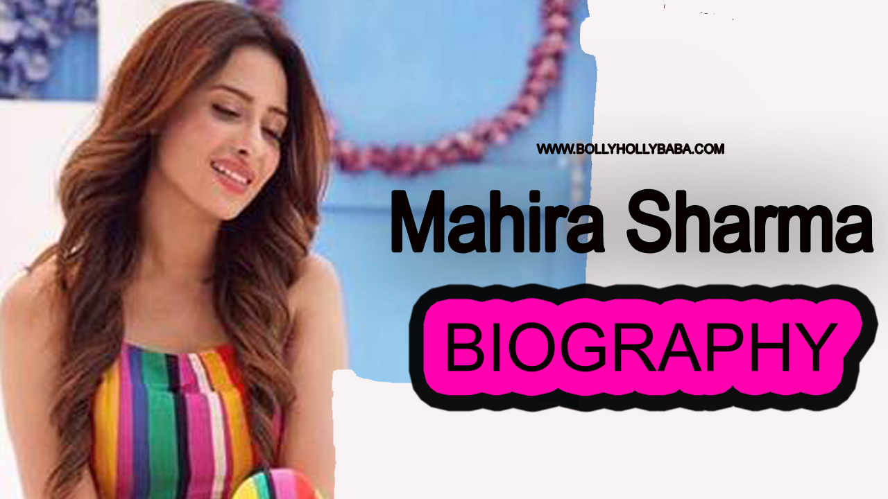 Mahira Sharma Biography,Bigg Boss 13 Mahira sharma,personal life,career,paras vs mahira sharma,age,family