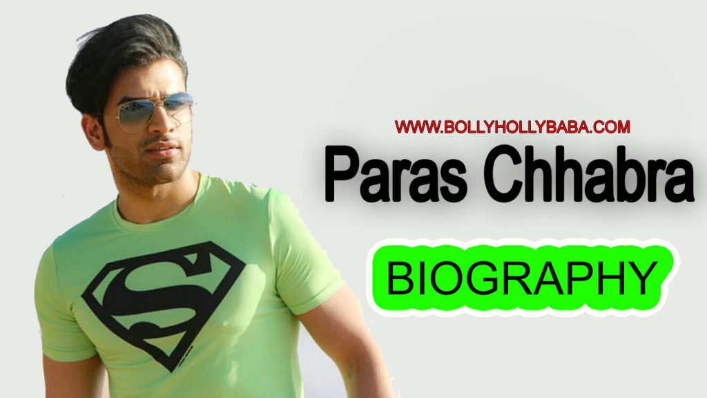 Paras Chhabra Biography,Bigg Boss 13 Paras Chhabra,lifestye,personal life,family,career,education,girlfriends,model,treanding,fittness.jpg