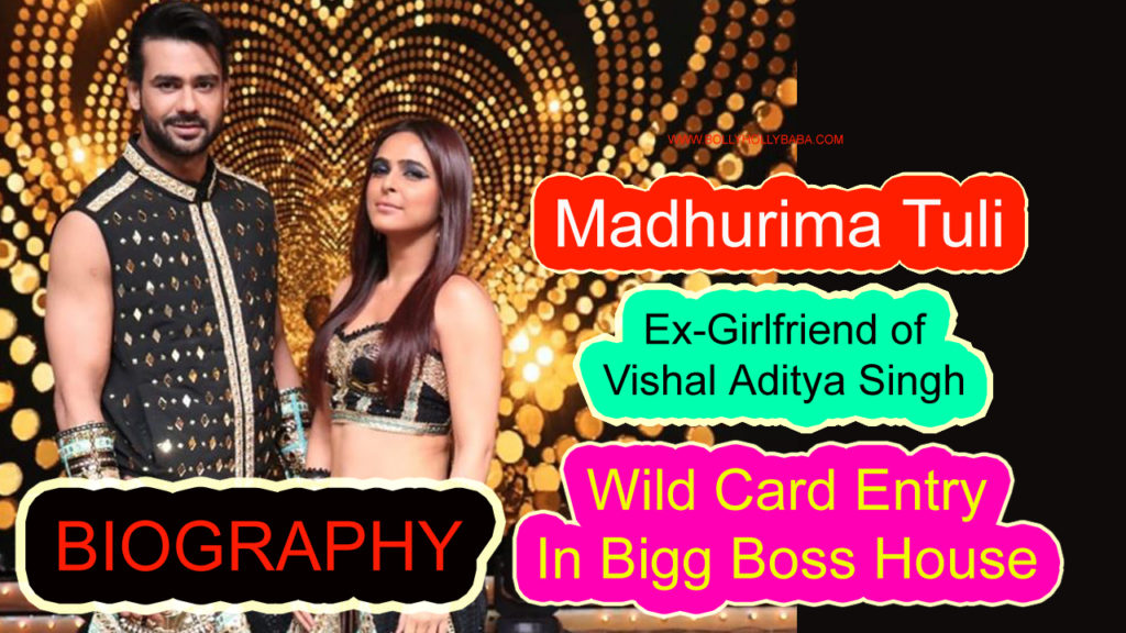 Madhurima Tuli Biography,family,wild card entry in bigg boss house,boyfriend vishal aditya singh,nach baliye 9