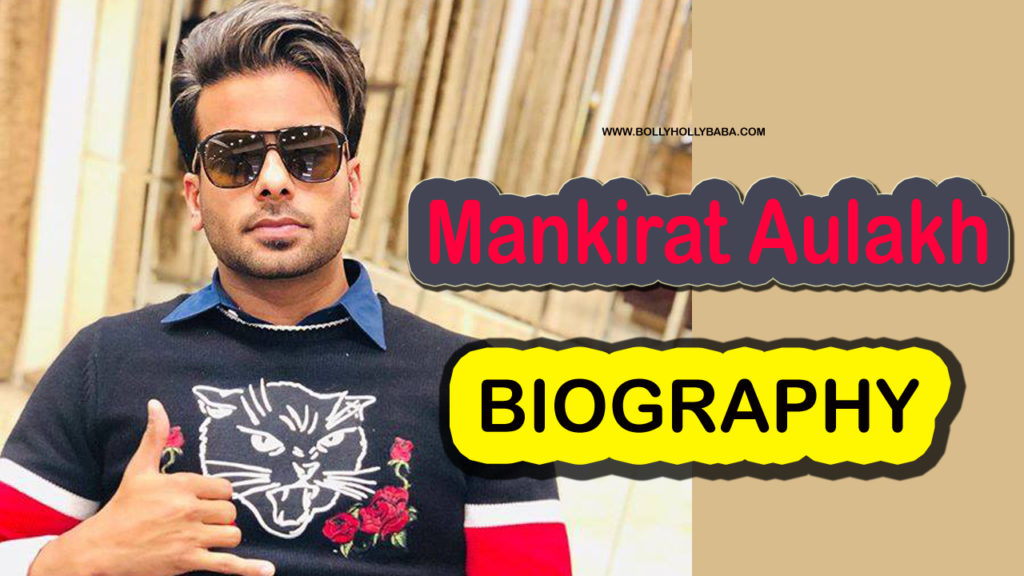 Detail of Mankirat Aulakh Biography,Biodata,Date of Birth,Family name,father name,mother name,brother name,friends name and also favorite things