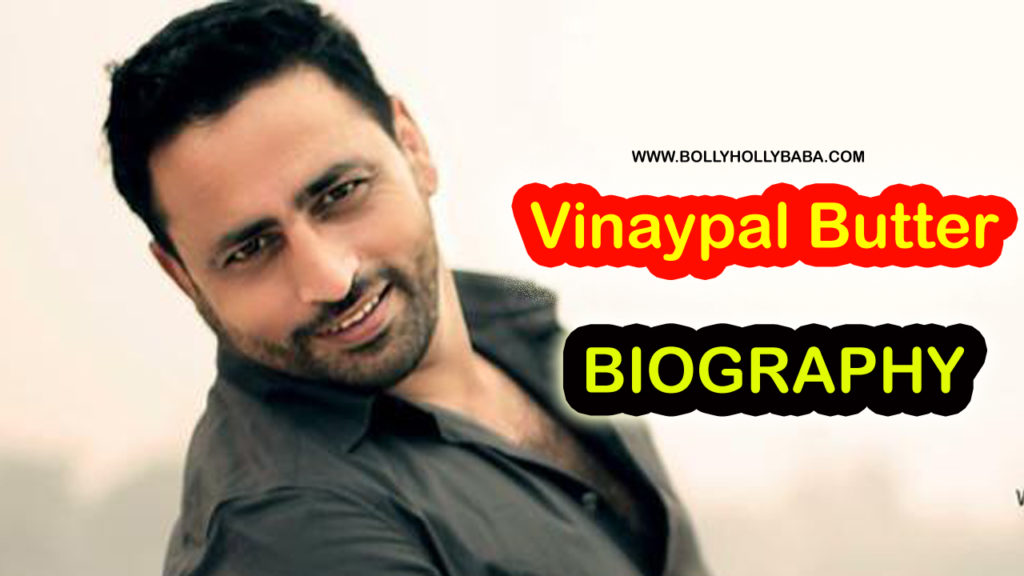 Vinaypal Butter,Biography,Family,Career,Lifestyle,Struggle Story,Father,mother,wife,son,children,career,personal life