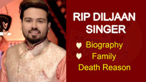 diljaan death reason,Diljaan Singer Biography,Diljaan Singer Family interview,Diljaan singer mother father interview,